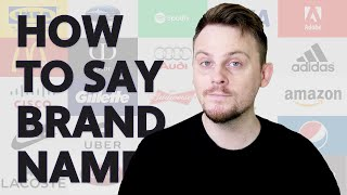 How to Pronounce Popular Brand Names in English