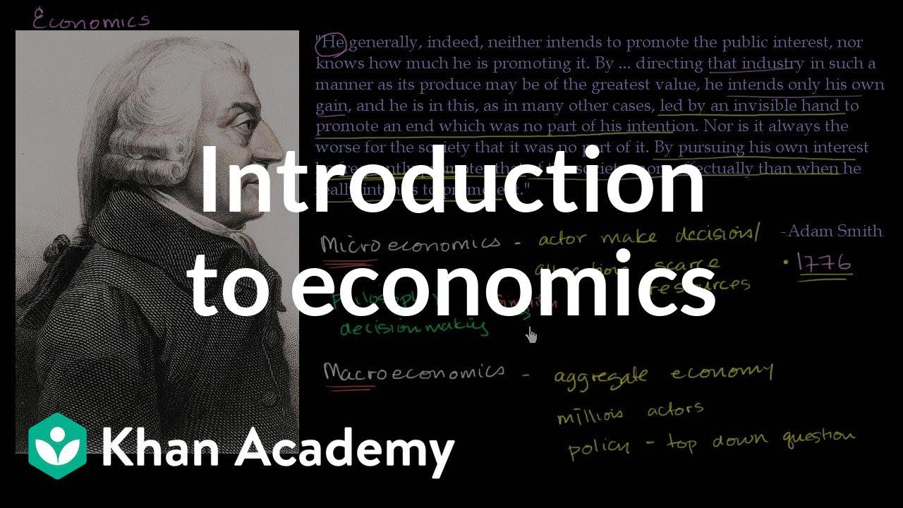 Introduction to economics (video) | Scarcity | Khan Academy