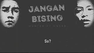 Download HUNTER - Jangan Bising ft CNSPR (prod Sang Kakala) (Lyrics  Video) Mp3