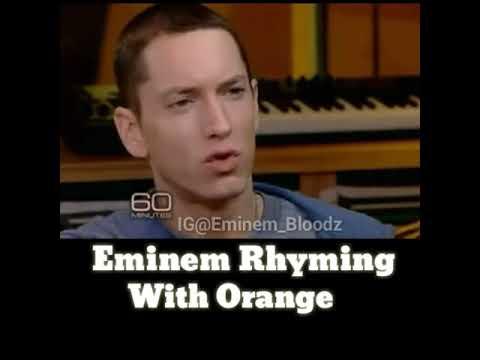 Eminem rhyming orange _ Eminem
