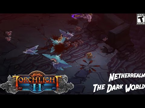 (Torchlight II) Netherrealm The Dark World - Game play  