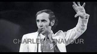 ELLA - Charles Aznavour