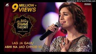 #Lag Ja Gale  &# Abhi Na Jao Chhod Ke - Akriti Kakar reloaded