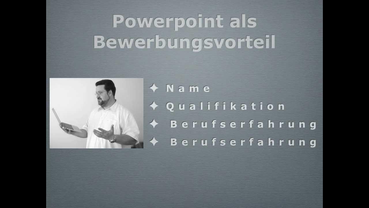 powerpoint als bewerbungsvorteil youtube - Selbstprasentation Vorstellungsgesprach Beispiel
