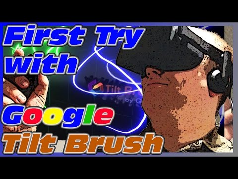 First Try! -  Google Tilt Brush w/AdMan