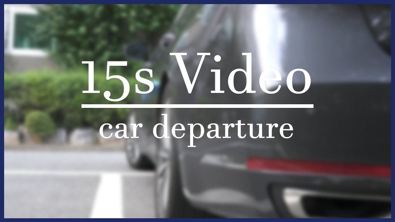 Download [4K] 15s video - car departure
