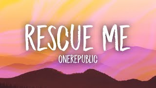 OneRepublic - Rescue Me (Lyrics)