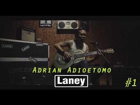 Adrian Adioetomo dan LANEY Amplifier - Tanah ilusi