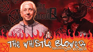 Jon Wedger - The Whistle Blower : The Jimmy O Show #16