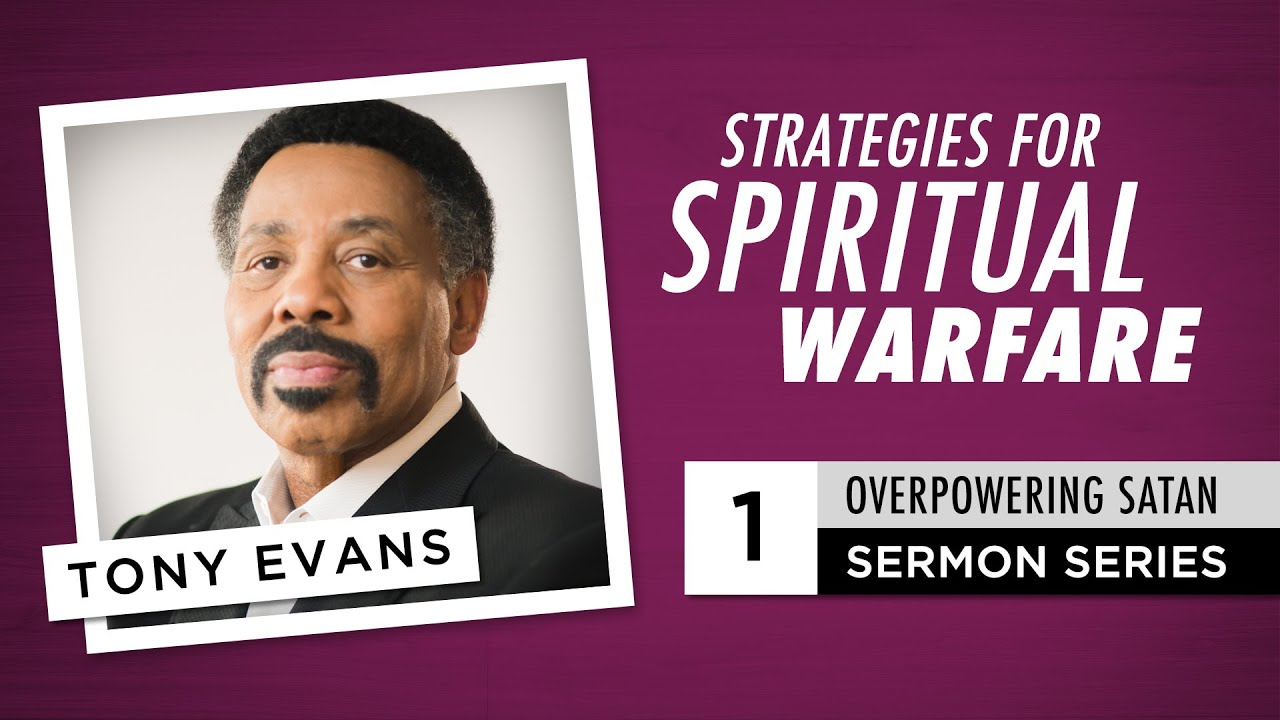 Strategies for Spiritual Warfare - Audio Sermon by Tony Evans