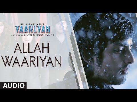 ALLAH WAARIYAN FULL SONG (AUDIO) | YAARIYAN |...