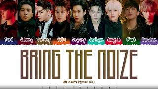 Download NCT 127 - 'BRING THE NOIZE' Lyrics [Color Coded_Han_Rom_Eng]