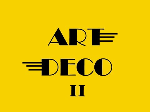 ART DECO II VISUAL LEARNING PART 2 HD