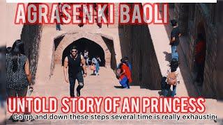 AGRASEN KI BAOLI 'The untold story of A Princess