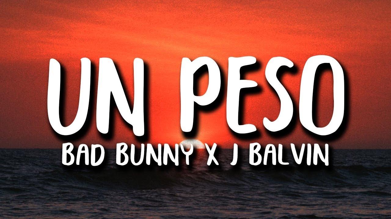 Bad Bunny x J Balvin  UN PESO Letra