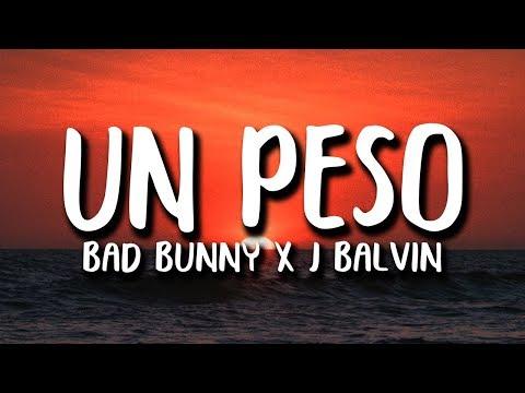 Bad Bunny x J. Balvin – UN PESO (Letra)