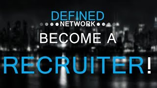 Defined is employing Recruiters! (Get paid to find partners for US!)