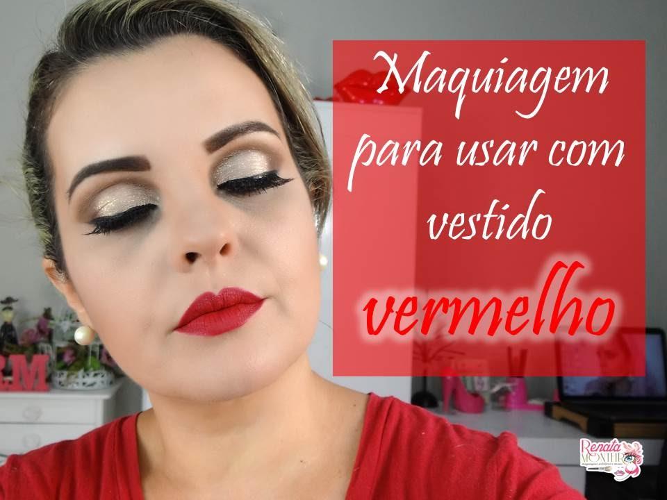 MAQUIAGEM PARA USAR COM VESTIDO VERMELHO - YouTube