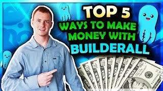 Make Money with Builderall:  TOP 5 Proven Ways to $100 a Day