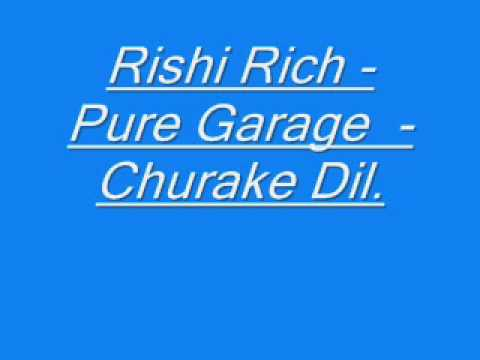 Rishi Rich - Pure Garage - Churake Dil