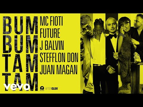 Mc Fioti, Future, J Balvin, Stefflon Don, Juan Magan  Bum Bum Tam Tam