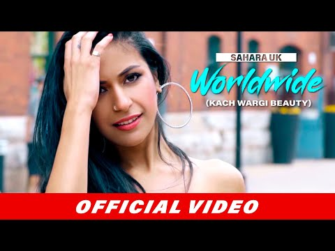 Worldwide (Kach Wargi Beauty) | Sahara UK | Herbie | Punjabi Songs 2019  | Video Songs