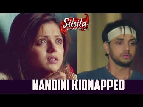 Silsila Badalte Rishton Ka :  OMG   Nandini Gets Kidnapped, Kunal Gets Depressed