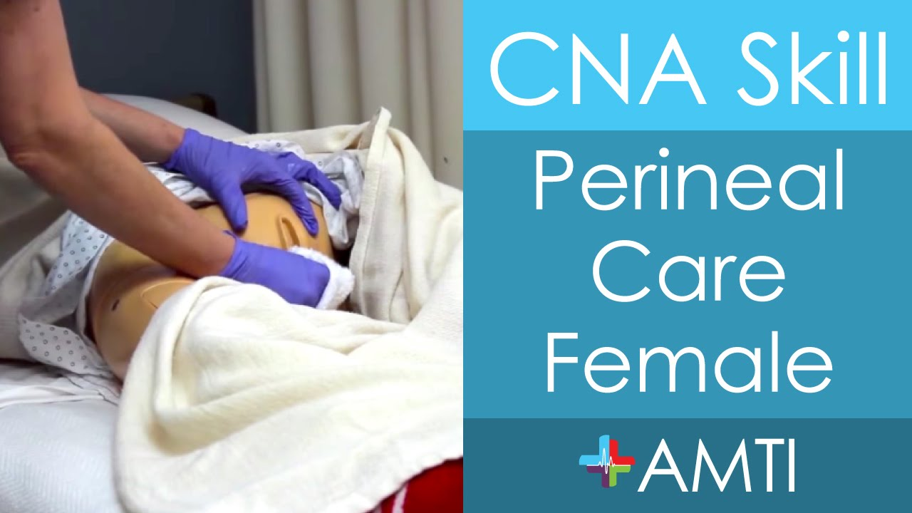 Perineal Care Female Cna State Board Exam Skill Youtube