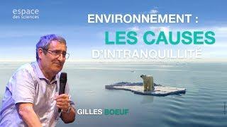 [Gilles Boeuf] Environnement: les causes d'intranquillité