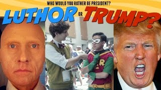 Lex Luthor or Donald Trump for President? Decision Comic-Con 2016