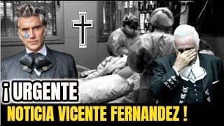 """¡ 🚨TRISTE NOTICIA ! Sucedio Hoy ! LAMENTABLE ESTADO De Salud """"Vicente Fernandez, Ultima Hora !"""
