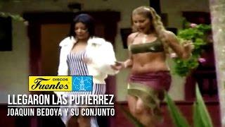 Llegaron Las Putierrez - Joaquin Bedoya y Su Conjunto ( Video Oficial ) / Discos Fuentes