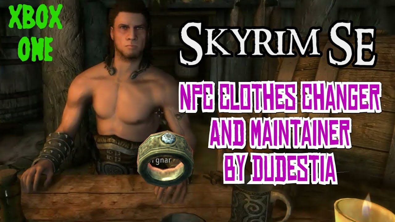 Skyrim Mod Npc Clothes Changer And Maintainer By Dudestia Youtube