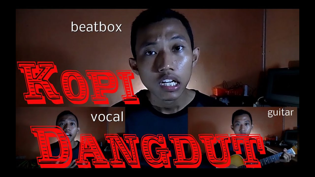 lagu kopi dangdut beatbox acoustic acapella laiqul fakhri youtube