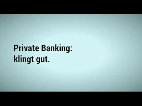 Private Banking: klingt gut.