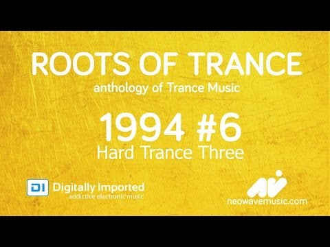 Neowave - Roots Of Trance 1994 Part 6: Hard Trance Three [17.03.2014]
