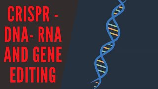 CRISPR - DNA- RNA and Gene Editing thumbnail
