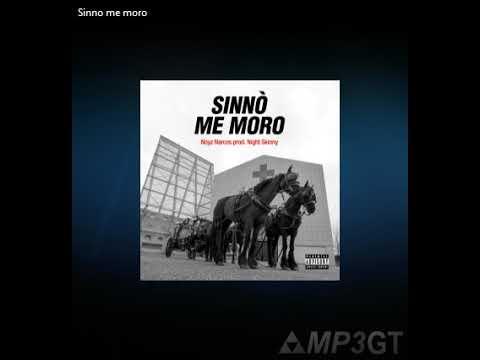 NOYZ NARCOS - SINNÒ ME MORO [SINGLE DOWNLOAD] 🔥