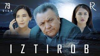 Iztirob (o'zbek serial) | Изтироб (узбек сериал) 79-qism