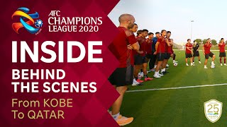 【INSIDE】From KOBE to QATAR|AFC CHAMPIONS LEAGUE 2020