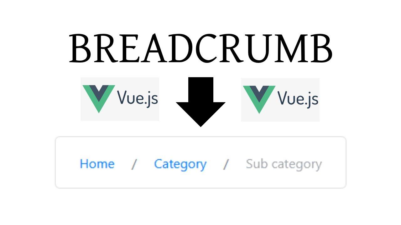 Build BREADCRUMB Component Using VUE JS [Vue Components Series]