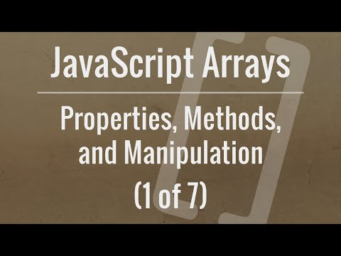 JavaScript Arrays: Properties, Methods, and Manipulation (Part 1 of 7) thumbnail