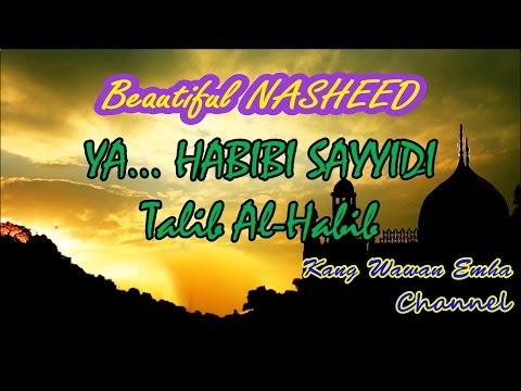 Beautiful Nasheed YA HABIBI SAYYIDI - By Talib Al-Habib