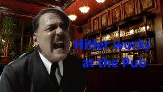 Hitler works at the Pub
