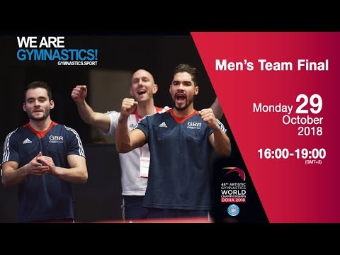 Men's Team Final - 2018 Doha Artistic Gym Worlds