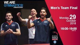 Men's Team Final - 2018 Doha Artistic Gym Worlds