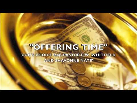 Offering Time- God's Choice Feat. Pastor E.W. Whitfield and Shavonne Nate'