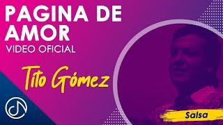 Pagina De Amor 📃- Tito Gómez [Video Oficial]