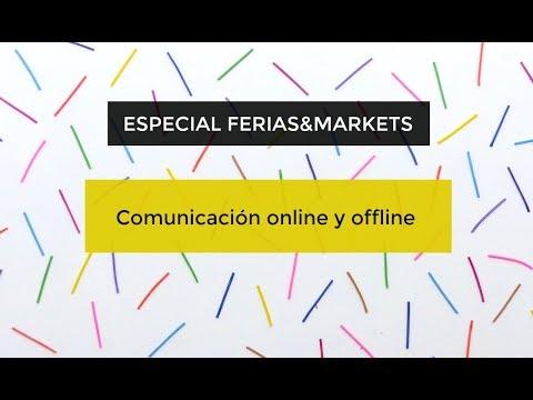 FERIAS & MARKETS: (3 de 5) COMUNICACIÓN ONLINE Y OFFLINE