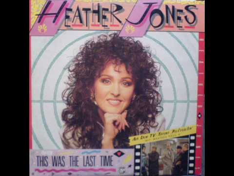 Heather Jones - This was the last Time